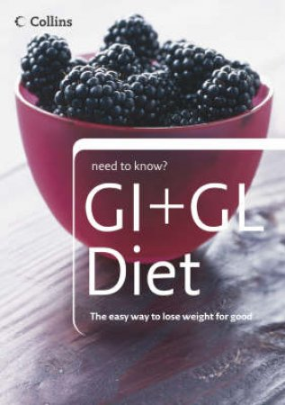 Collins Need To Know?: Low GI + GL Diet by Collins