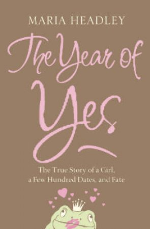 The Year Of Yes by Marla Headley