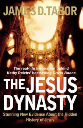 The Jesus Dynasty by James D Tabor