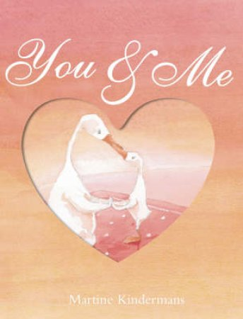 You And Me - Mini Edition by Martine Kindermans