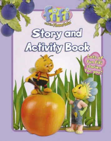 Fifi and the Flowertots: Story and Activity Book by Unknown