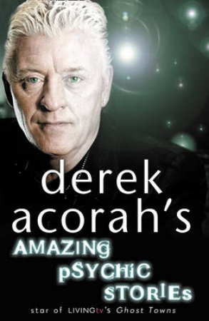 Derek Acorah's Amazing Psychic Stories by Derek Acorah