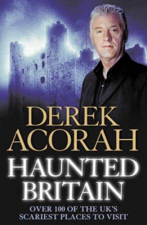 Haunted Britain by Derek Acorah