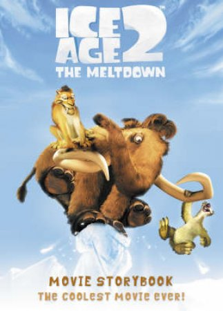 Ice Age 2 The Meltdown: Movie Storybook by Unknown