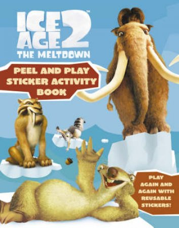 Ice Age 2 The Meltdown: Peel And Play Sticker Book by Unknown