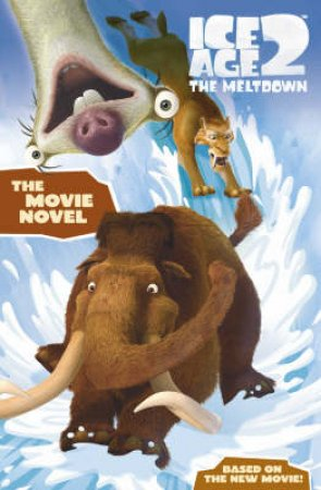 Ice Age 2 The Meltdown: The Movie Novel by Unknown