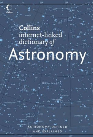 Collins Dictonary of Astronomy by Valerie Illingworth