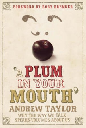 A Plum In Your Mouth by Andrew Taylor