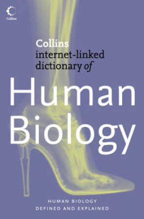 Collins Internet-Linked Dictionary Of Human Biology by Dr Robert Youngson Robert