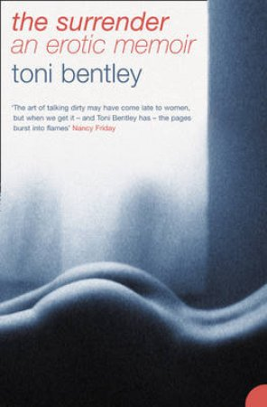 The Surrender: An Erotic Memoir by Toni Bentley