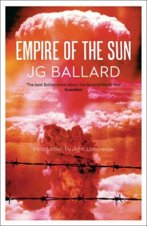 Empire Of The Sun by J G Ballard