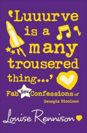 'Luuurve Is A Many Trousered Thing...' by Louise Rennison