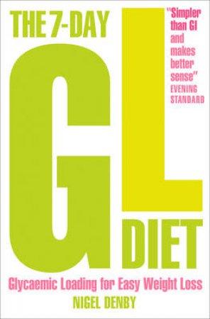 The 7-Day Gl Diet by N Denby, T Van der Heijden, D Pyner