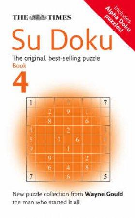 The Times: Su Doku #4 by Wayne Gould