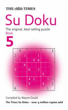 The Times: Su Doku #5 by Wayne Gould