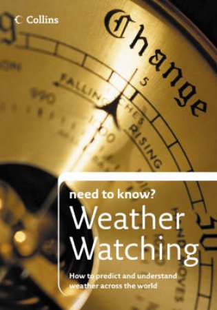 Collins Need to Know?: Weather Watching by Patrick Hook