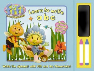 Fifi and the Flowertots: Learn to Write ABC by Various