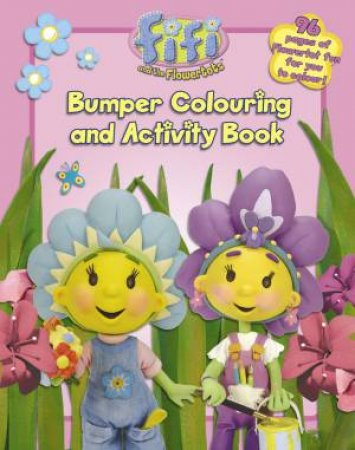 Fifi and the Flowertots: Bumper Colouring and Activity Book by Various