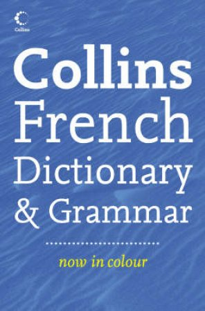 Collins French Dictionary Plus Grammar - 4th Ed by Various