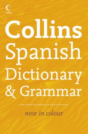 Collins Spanish Dictionary & Grammar - 4th Ed by Various