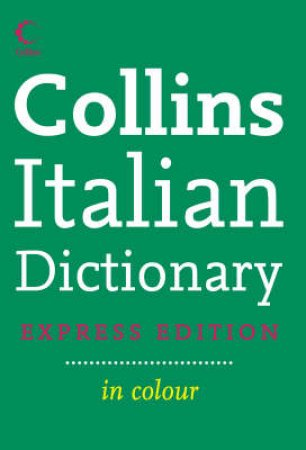 Collins Express Italian Dictionary - 1st Ed by Various
