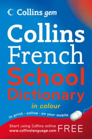 Collins Gem: French School Dictionary - 2 Ed by Various