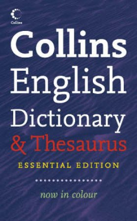 Collins Essential Dictionary And Thesaurus by Unknown