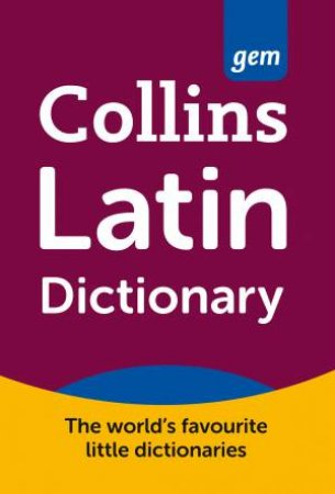 Collins Gem: Collins Latin Dictionary- 2nd Ed.  by Various