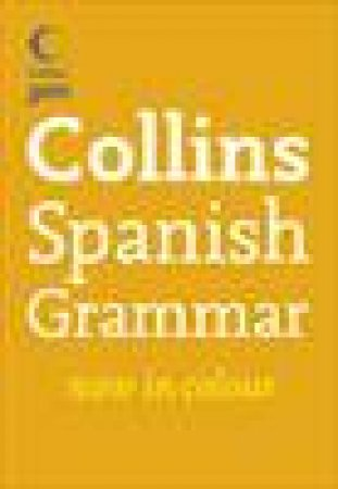 Collins Gem: Collins Spanish Grammar, 4th Ed by Various