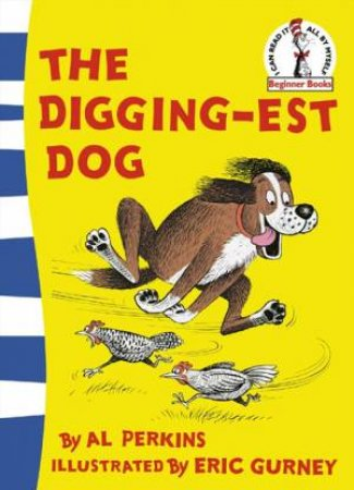 Dr Seuss Beginner Books: The Digging-est Dog