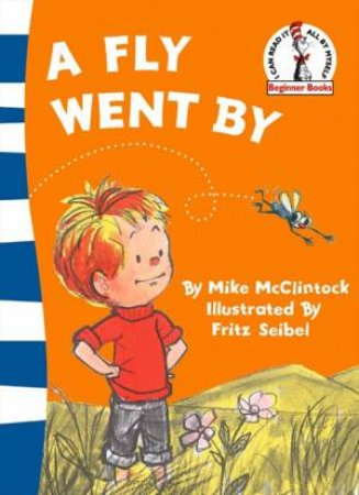 Dr Seuss: A Fly Went By by Mike McClintock