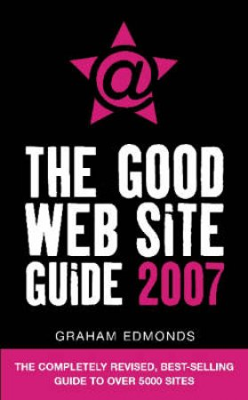 The Good Website Guide 2007 by Graham Edmonds