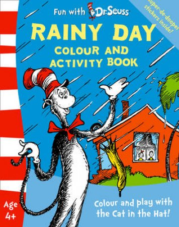 Rainy Day Colour And Activity Book: Colour and Play with the Cat in the Hat! by Dr Seuss