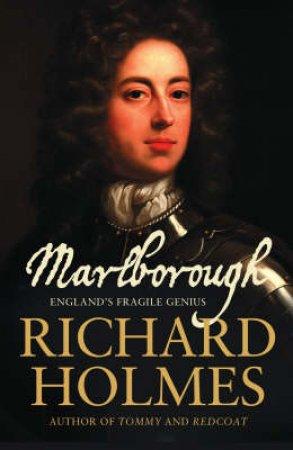 Marlborough: England's Fragile Genius by Richard Holmes