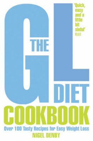 The 7 Day GL Diet Cookbook by Nigel Denby, Tina Michelucci & Deborah Pyner