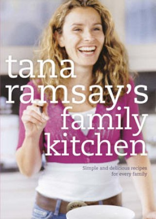 Tana Ramsay's Family Kitchen by Tana Ramsay