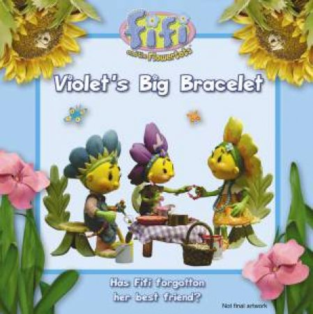 Fifi and the Flowertots: Violet's Big Bracelet by Various