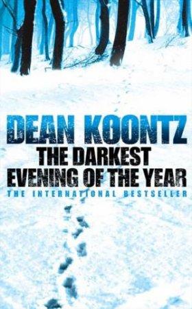 Darkest Evening of the Year by Dean Koontz