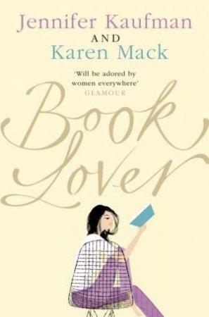 Book Lover by Jennifer Kaufman & Karen Mack