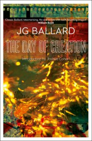 The Day Of Creation by J G Ballard