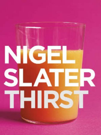 Thirst by Nigel Slater