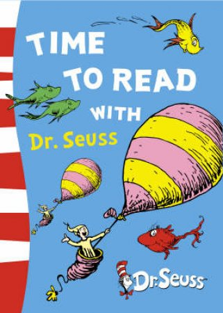 Time To Read With Dr Seuss by Dr Seuss