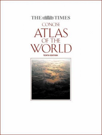 The Times Concise Atlas Of The World - 10 ed by Unknown