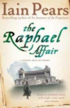 The Raphael Affair by Iain Pears