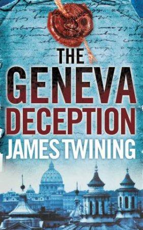Geneva Deception by James Twining