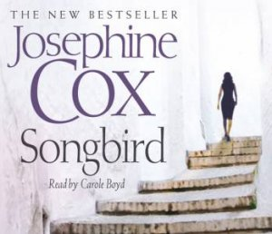 Songbird Abridged 3/180 by Josephine Cox