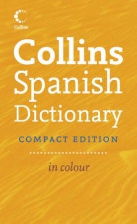 Collins Compact Spanish Dictionary by Collins
