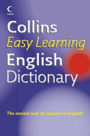 Collins Easy Learning English Dictionary by Collins