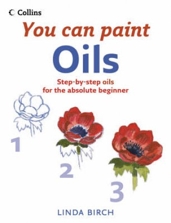 Collins You Can Paint: Oils by Linda Birch