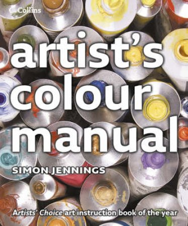 Collins Artist's Colour Manual by Simon Jennings